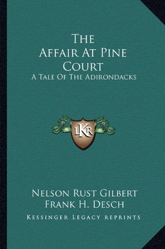 The Affair at Pine Court: A Tale of the Adirondacks