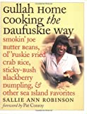 Gullah Home Cooking the Daufuskie Way: Smokin Joe Butter Beans, Ol Fuskie Fried Crab Rice, Sticky-Bush Blackberry Dumpling, and Other Sea Island Favorites