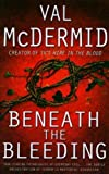 Val McDermid Beneath the Bleeding