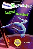 Calendar Mysteries #8: August Acrobat (A Stepping Stone Book(TM))