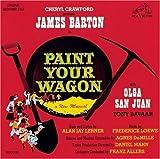 Paint Your Wagon: ORIGINAL CAST OF THE 1951 BROADWAY PRODUCTION Original Cast Recording