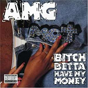AMG - Bitch Betta Have My Money - Amazon.com Music