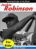 History for Children: Jackie Robinson for Kids - The Incredible Story of How a Poor Farmers Son Changed the World With His Amazing Bravery and Courage (African American History)