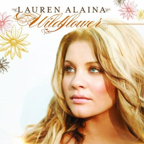 Lauren Alaina - Wildflowers
