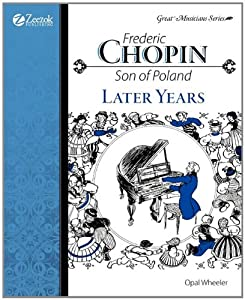 Frederic Chopin Son Of Poland Later Years from Zeezok Publishing