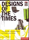 img - for Designs of the Times - Using Key Movements and Styles for Contempoary Design book / textbook / text book