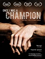 Once I Was A Champion [HD]