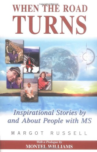 When the Road Turns: Inspirational Stories About People with MS