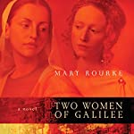 Two Women of Galilee | Mary Rourke