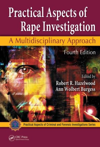 Practical Aspects of Rape Investigation: A Multidisciplinary Approach, Fourth Edition