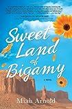 Sweet Land of Bigamy