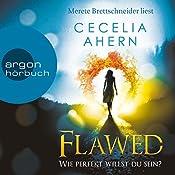 Flawed: Wie perfekt willst du sein? (Perfect 1) | Cecelia Ahern