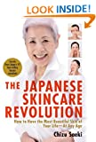 Japanese Skincare Revolution: How to Have the Most Beautiful Skin of Your Life - at Any Age