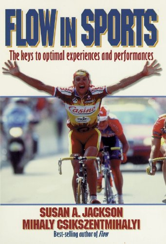 Flow in Sports: The keys to optimal experiences and...