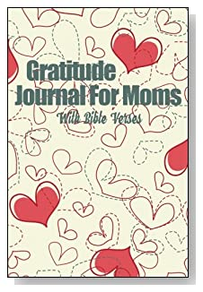 Gratitude Journal For Moms - With Bible Verses. An explosion of handrawn hearts give a homey feel to the cover of this 5-minute gratitude journal for the busy mom.