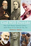 God Will Provide: How God's Bounty Opened to Saints and 9 Ways It Can Open for You, Too