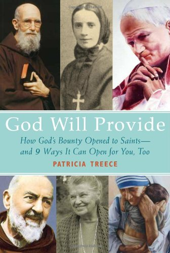 God Will Provide: How God's Bounty Opened to Saints and 9 Ways It Can Open for You, Too, Patricia Treece