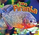 img - for Piranha (I Am a) book / textbook / text book