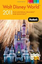 Fodor's Walt Disney World 2011: With Universal, SeaWorld, and the Best of Central Florida (Full-Color Gold Guides)