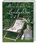 Mein nostalgischer Landgarten: Blumen...