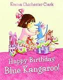 Happy Birthday, Blue Kangaroo! (0007232314) by Clark, Emma Chichester