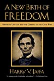 A New Birth of Freedom: Abraham Lincoln and the Coming of the Civil War