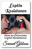 Leptin Resistance: How to Overcome Leptin Resistance