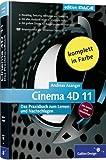 Cinema 4D 11: Das Praxisbuch zum Lernen und Nachschlagen (Galileo Design) - Andreas Asanger