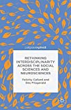 img - for Rethinking Interdisciplinarity across the Social Sciences and Neurosciences book / textbook / text book