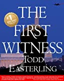 img - for THE FIRST WITNESS (Suspense, thrillers, and mysteries best sellers- CIA/spy stories - political espionage fiction - romantic suspense novels) book / textbook / text book