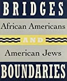 Bridges and Boundaries: African Americans and American Jews (0807612804) by Salzman, Jack