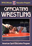 Officiating Wrestling (Officiating Sport Books)