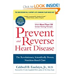 Prevent and Reverse Heart Disease - Caldwell B. Esselstyn Jr.