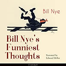 Bill Nye's Funniest Thoughts Audiobook by Bill Nye Narrated by Edward Miller
