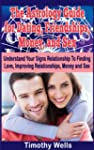 The Astrology Guide: For Dating, Frie...