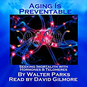 Aging is Preventable Audiobook