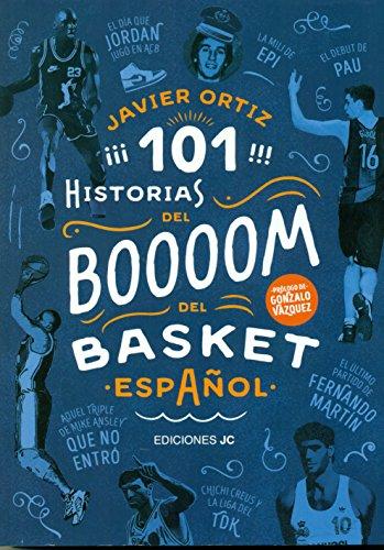 101 historias del boom del basket español (Baloncesto para leer)