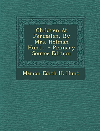 Children At Jerusalen, By Mrs. Holman Hunt...