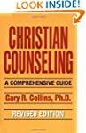 Christian Counseling:  A Comprehensiv...