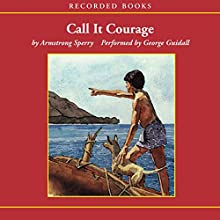 Call it Courage Audiobook by Armstrong Sperry Narrated by George Guidall