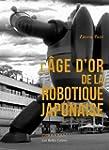 L'�ge d'or de la robotique japonaise