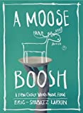 img - for A Moose Boosh: A Few Choice Words on Food book / textbook / text book