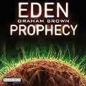 Eden Prophecy (       ungekürzt) von Graham Brown Gesprochen von: Florian Halm