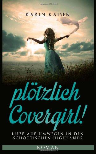 plotzlich-covergirl-liebe-auf-umwegen-in-den-schottischen-highlands