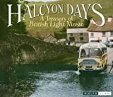 Various Composers Halcyon Days: A Treasury of British Light Music