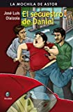 img - for El secuestro de Daniel (Mochila de Astor) (Spanish Edition) book / textbook / text book