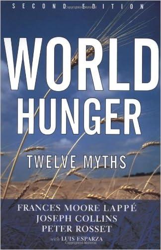 World Hunger: Twelve Myths (22) written by Frances Moore Lappe