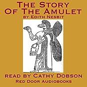 The Story Of The Amulet | Edith Nesbit