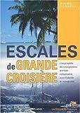 echange, troc Jimmy Cornell - Escales de grande croisière : L'encyclopédie des renseignements pratiques indispensables avant d'aborder un nouveau pays