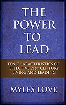 The Power to Lead: Ten Characteristics of Effective 21st Century Living and Leading e-book downloads